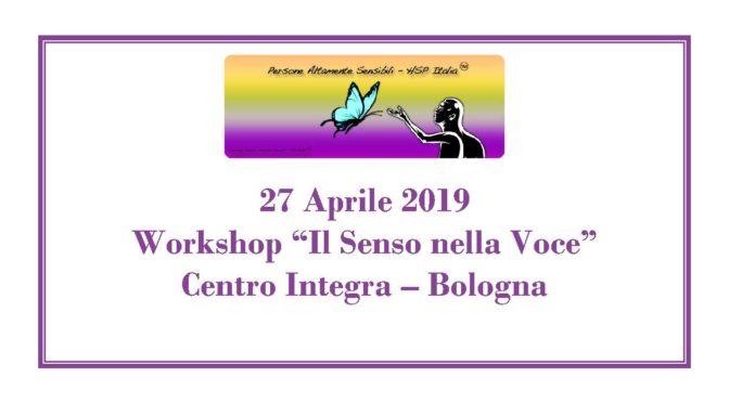 """27 Aprile 2019 – Workshop<BR>""""Il Senso nella Voce""""<br> Bologna"""